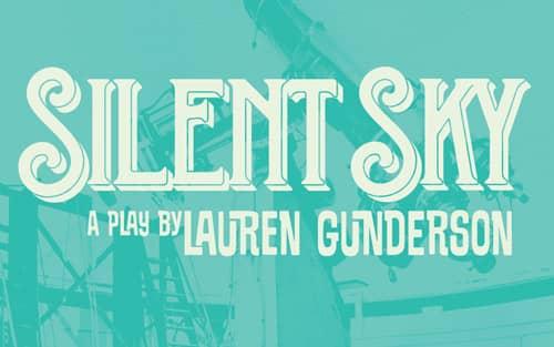 Silent Sky - a play. by Lauren Gunderson